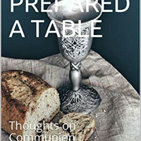 He Prepared a Table