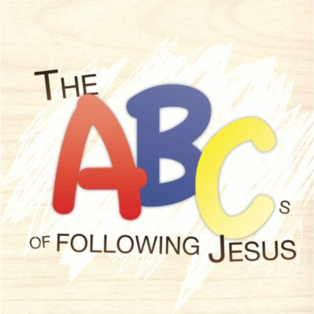 The ABCs of Following Jesus